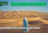 Janganlah Memilih Sosok Pemimpin Non-Muslim