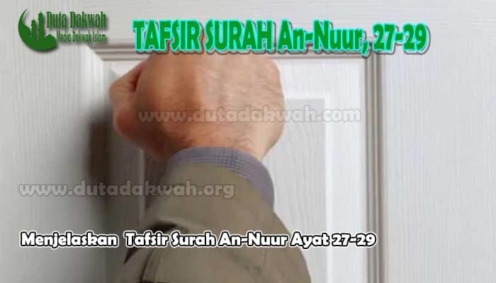 Menjelaskan Tafsir Surah An-Nuur Ayat 27-29