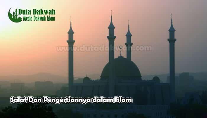 Salaf dan Pengertiannya dalam Islam