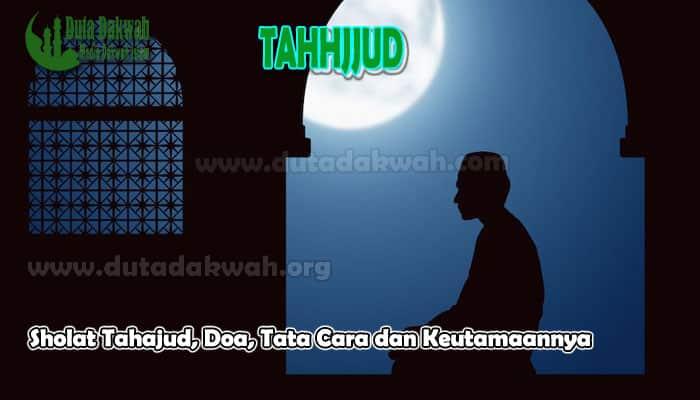 Sholat Tahajud, Doa, Tata Cara dan Keutamaannya