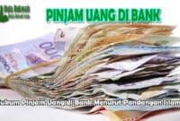 Hukum Pinjam Uang di Bank Menurut Pandangan Islam