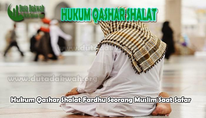 Hukum Qashar Shalat Fardhu