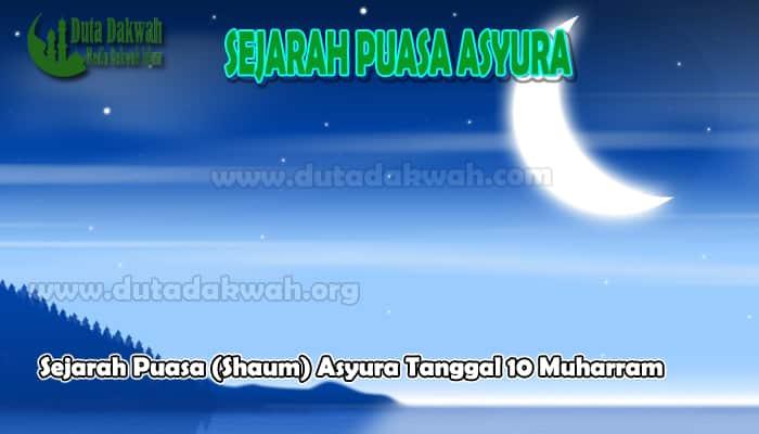 Sejarah Puasa (Shaum) Asyura