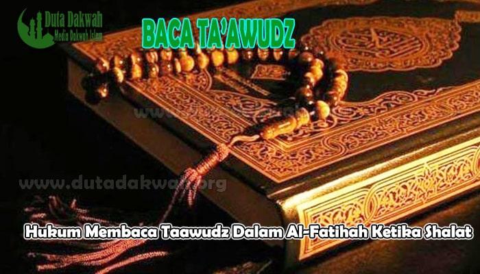 Taawudz Dalam Al-Fatihah Ketika Shalat