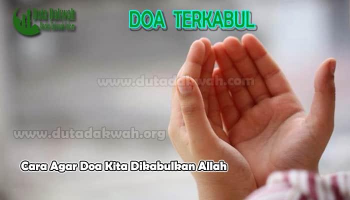 Cara Agar Doa Kita Dikabulkan Allah