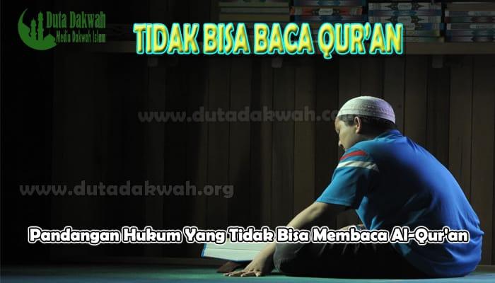 Hukum Yang Tidak Bisa Membaca Al-Qur'an