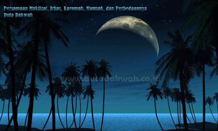 Persamaan Mukjizat, Irhas, Karomah, Ma'unah, & Perbedaannya