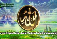 Asmaul Husna Latin, Arabic Terjemah dan Keutamaannya