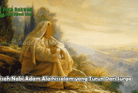 Kisah Nabi Adam Alaihissalam yang Turun Dari Surga