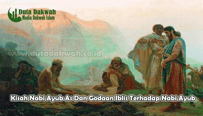 Kisah Nabi Ayub As Dan Godaan Iblis Terhadap Nabi Ayub