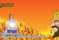 Kisah Nabi Ibrahim As Di Bakar Hidup-Hidup Oleh Raja Namrud