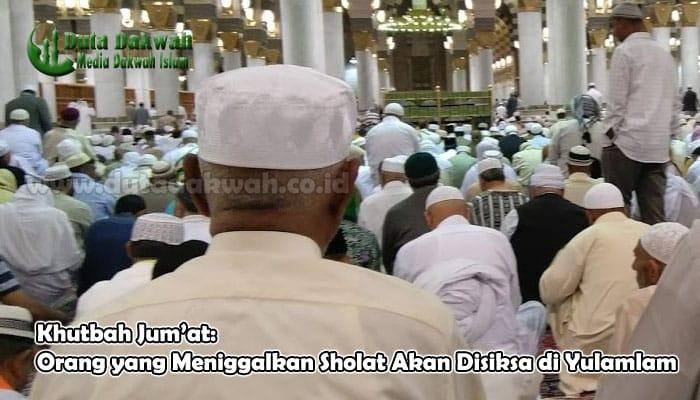 Orang yang Meniggalkan Sholat Akan Disiksa di Yulamlam