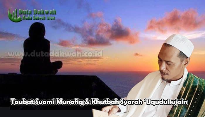 Taubat Suami Munafiq & Khutbah Syarah Uqudullujain.jpgTaubat Suami Munafiq & Khutbah Syarah Uqudullujain.jpg
