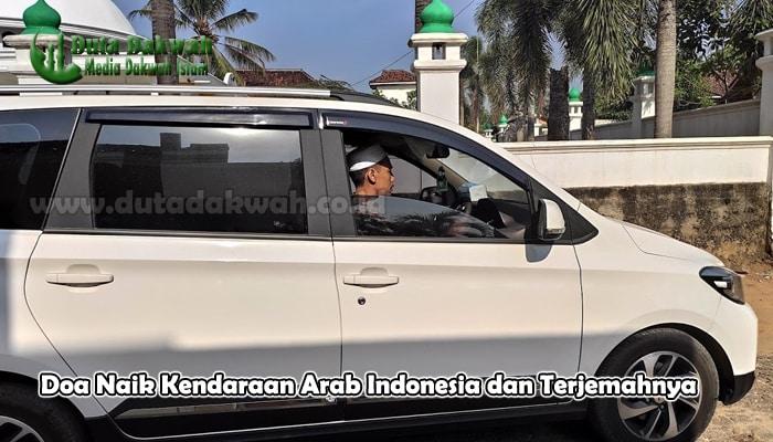 Doa Naik Kendaraan Arab Indonesia dan Terjemahnya