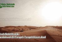 Kisah Nabi Hud As Berdakwah Di Tengah-Tengah Kaum Aad