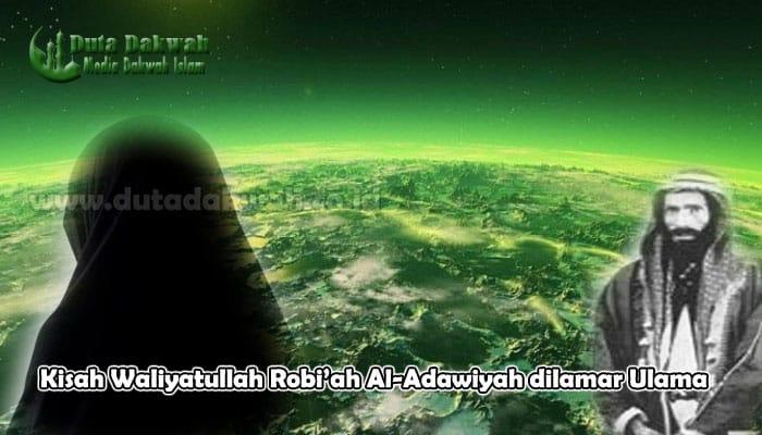 Kisah Waliyatullah Robi'ah Al-Adawiyah dilamar Ulama