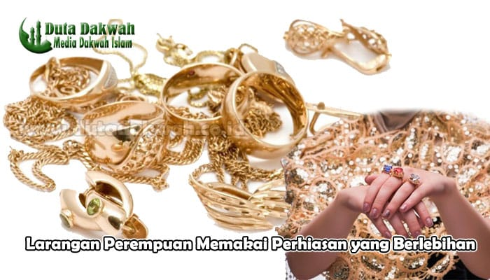 Larangan Perempuan Memakai Perhiasan yang Berlebihan