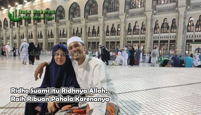 Ridho Suami itu Ridhnya Allah, Raih Ribuan Pahala Karenanya
