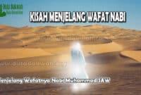Menjelang Wafatnya Nabi Muhammad SAW