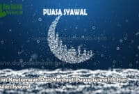 Niat Keutamaan Dan Manfaat Puasa Sunnah 6 Hari Bulan Syawal