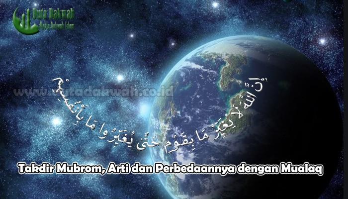Takdir Mubrom, Arti dan Perbedaannya dengan Mualaq