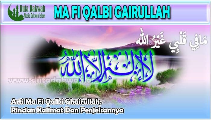 Arti Ma Fi Qalbi Ghairullah