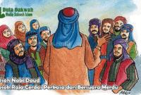 Kisah Nabi Daud Sosok Raja Cerdas Perkasa dan Bersuara Merdu