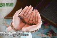 Bacaan Doa Agar Cepat Hamil Serta Cara Mengamalkannya