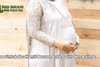 Doa Untuk Ibu Hamil Bacaan Arab, Latin dan Artinya