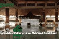 Kisah Leluhur Walisongo Awal Mula Wali Tanah Jawa